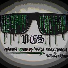 VGS Feat. B3each & Robin Taylor