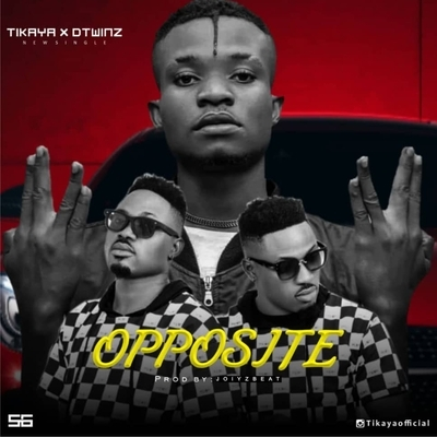 Opposite_Tikaya ft Dtwinz