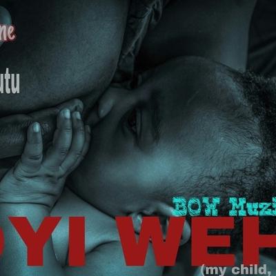 Oyi Wehi (my child, my gift)