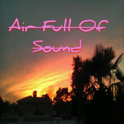 AIR FULL OF SOUND