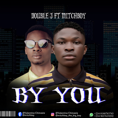 Double J ft Mitchboy _ By You