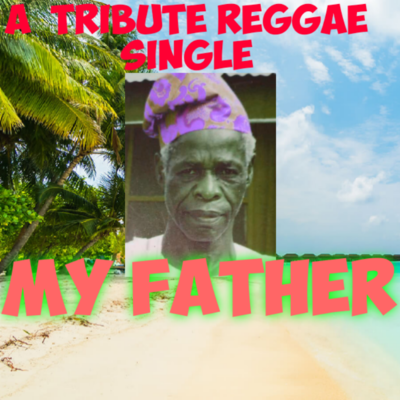 MY FATHER by KINGFRANKI HOLYFLAMES the king of reggae