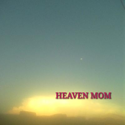 Heaven mom