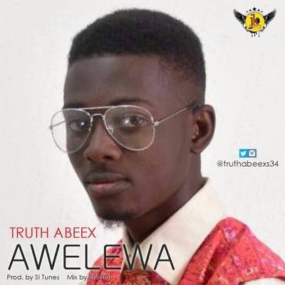 Truth Abeex - Awelewa