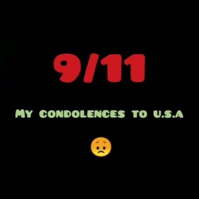 9/11 My condolences to the U. S.A