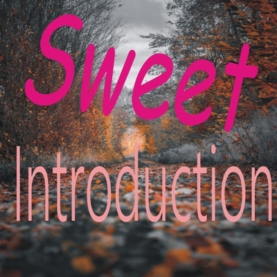 Sweet introduction