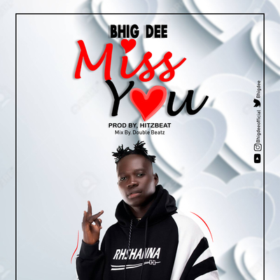 BHIG DEE_Miss you_brod by Hitbeatz/mix by Double beatz