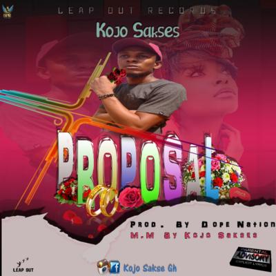 Kojo Sakses - Proposal (Prod. By Dope Nation)