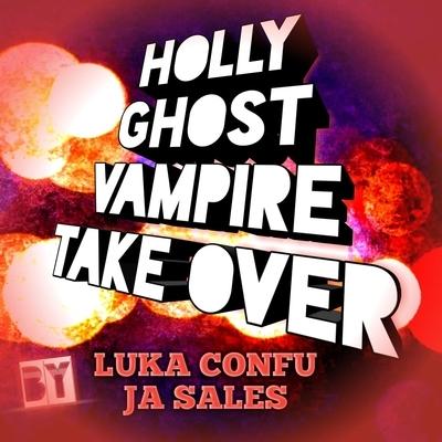 Holly ghost vampire