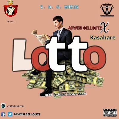 lotto Akwesi selloutz ft Kasahare